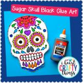 Sugar Skull Black Glue Art Project -Day of the Dead Activities