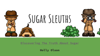 Sugar Sleuths: The Truth About Sugar