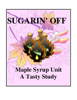 Sugarin' Off - Maple Sugar Unit Study, Activities and Handouts