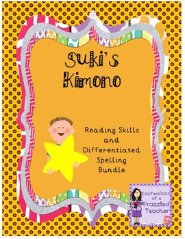 Suki's Kimono Reading and Spelling Bundle (Scott Foresman Reading Street)