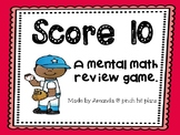 Score 10 - A make 10 mental math game