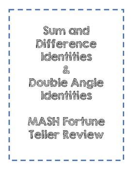 Sum & Difference & Double Angle Identities MASH GAME Review