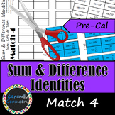 Sum & Difference Identities: Sine, Cosine & Tangent Match 4 Activity; Pre-Cal