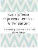 Sum & Difference Trigonometric Identities Partner Worksheet