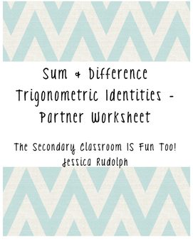 Sum & Difference Trigonometric Identities Partner Worksheet