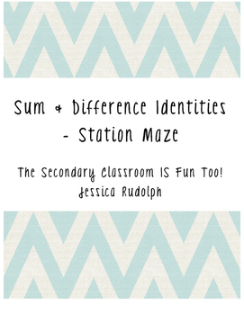 Sum & Difference Trigonometric Identities Station Maze