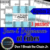 Factoring Sum and Difference of Cubes Don't Break the Chain Jr-3 PUZZLES!