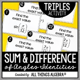 Sum and Difference of Angles Identities Triples Activity