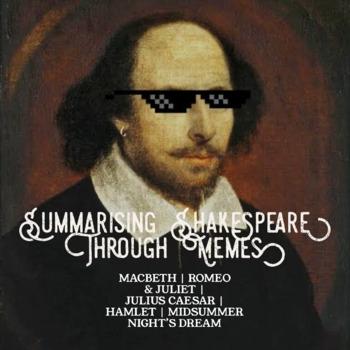 Summarising Shakespeare in Memes