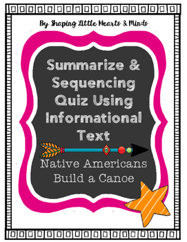 Summarize & Sequencing Quiz With Informational Text