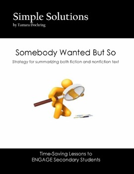 Summarize by using Somebody-Wants-But-So strategy
