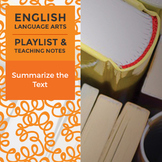 Summarize the Text – Playlist and Teaching Notes