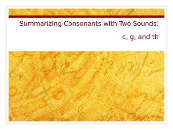 Summarizing Consonants with Two Sounds: c, g, and th