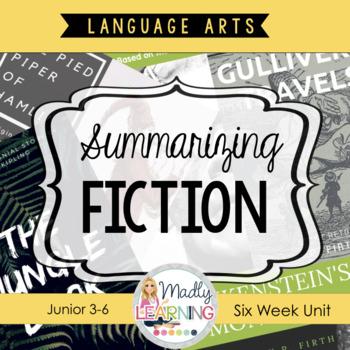 Summarizing Fiction Texts - A six week unit. **LIMITED TIME BONUS OFFER**