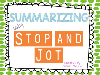 Summarizing with Stop and Jot Graphic Organizer and Lesson Plan