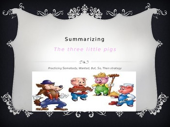 Summarizing with Three Little Pigs