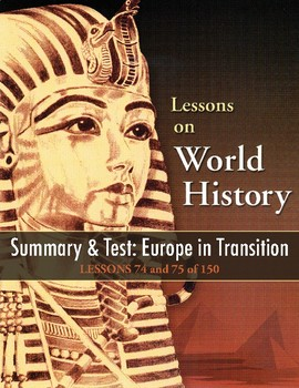 Summary/Review & Test: Europe in Transition, WORLD HISTORY LESSONS 74-75 of 150