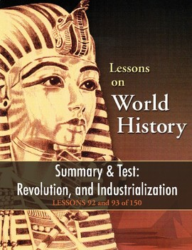 Summary & Test: Revolution, Industrialization WORLD HISTORY LESSONS 92-93 of 150