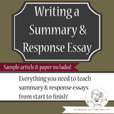 Summary and Response Essays - Complete Unit