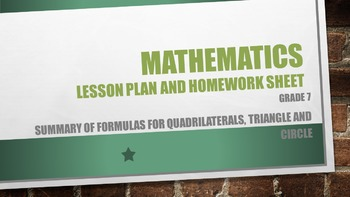 Grade 7 Summary of formulas for Quadrilaterals, triangle, and circle