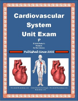 Summative Study Guide or Exam on the Heart and the Circulatory System
