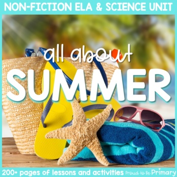 Summer Season Science & Non-Fiction ELA Unit