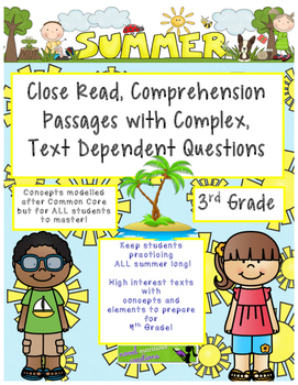Summer 3rd Close Read Comprehensive Passages with Complex Text Dependent Ques.