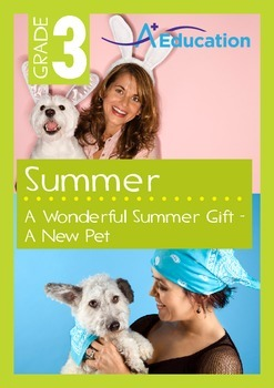 Summer - A Wonderful Summer Gift: A New Pet - Grade 3
