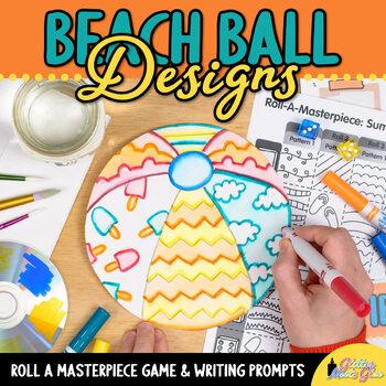 Summer Activities: Design a Beach Ball Art Game, Art Sub Plan, & Writing Prompts