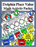 Summer Activities: Dolphin Place Value Summer Math Activity