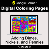 Summer: Adding Dimes & Nickels & Pennies - Google Forms |