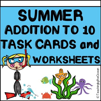 Summer Addition to 10 Task Cards and NO PREP Worksheets