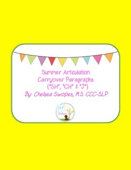 "Summer Articulation Carryover Paragraphs (""SH"", ""CH"" & ""J"")"