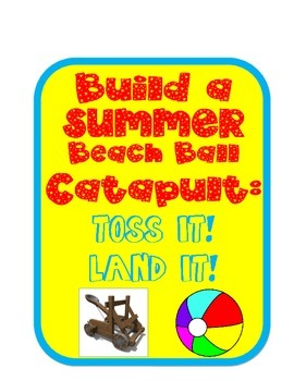 Summer Beach Ball Catapult STEM Engineering Science Experiment Challenge