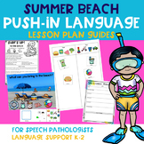 Summer Beach Push-In Language Lesson Plan Guides