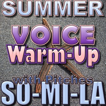 Summer Theme Voice Warm-up w/ Recordings - Elementary Music - Pitches So Mi La