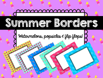 Summer Borders- Watermelons, Popsicles & Flip Flops