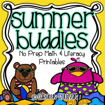 Summer Buddies - NO PREP Math and Literacy Printables