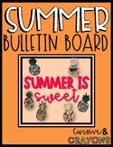 Summer Bulletin Board; Summer is Sweet; Pineapples