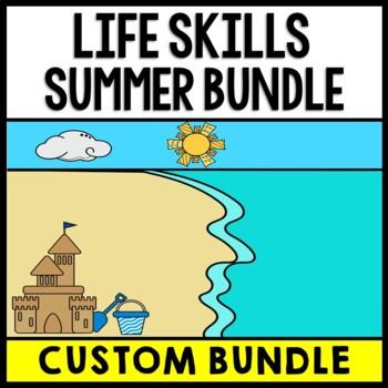 Summer - CUSTOM BUNDLE - Special Education - Print & Go - Life Skills