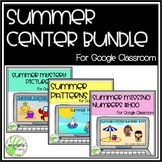 Summer Center Bundle for Google Classroom
