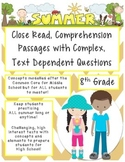 Summer 8th Close Read Comprehensive Passages with Complex Text Dependent Ques.