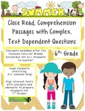 Summer 6th - Common Core Close Read Passages with Complex Text Dependent Ques.