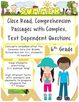 Summer 6th - Common Core Close Read Passages with Complex