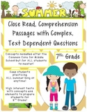 Summer 7th Close Read Comprehensive Passages with Complex Text Dependent Ques.