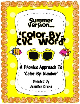 Summer 'Color By CVC Word' ~A Phonics Approach To Color-By-Number~