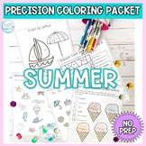 Summer Coloring Packet: No PREP, Precision Coloring and Ex