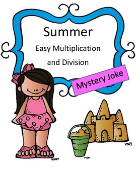 Summer: Easy Multiplication and Division: Mystery Joke