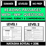 "Summer Edition Reading Comprehension Passages with ""WH"" Questions (Leveled)"
