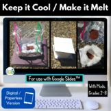 Summer / End of the Year STEM Challenge: Keep it Cool - Make it Melt PAPERLESS